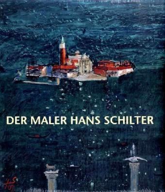 Der Maler Hans Schilter Buch